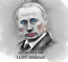 I'm Putin my money on LGBT Athletes! by Jason Winks
