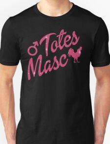 Totes Masc Unisex T-Shirt