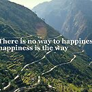 Happiness is the way  by quotes-on-cards