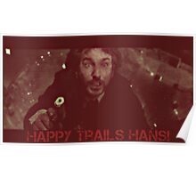 HAPPY TRAILS HANS! Poster