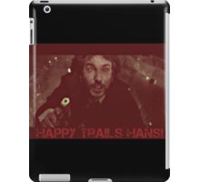 HAPPY TRAILS HANS! iPad Case/Skin