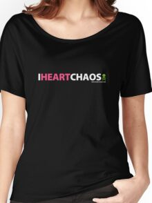 I Heart Chaos Women's Relaxed Fit T-Shirt