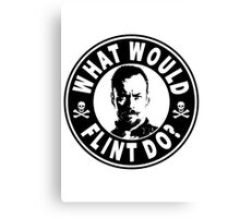 What Would Flint Do Canvas Print