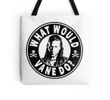 What Would Vane Do Tote Bag