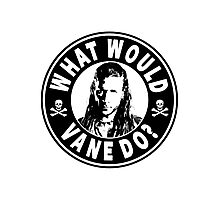 What Would Vane Do Photographic Print