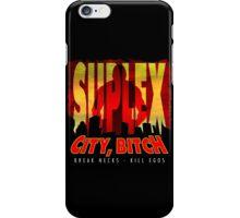 Suplex City Bitch iPhone Case/Skin