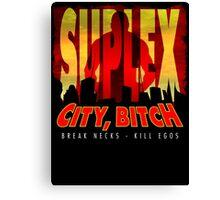 Suplex City Bitch Canvas Print