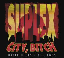 Suplex City Bitch by KIAF