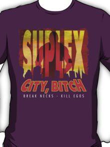 Suplex City Bitch T-Shirt