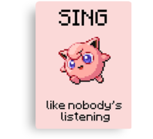 Jigglypuff #39 - SING like nobody's listening Canvas Print