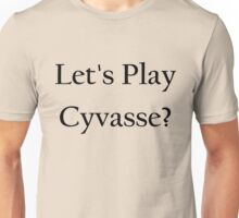 Let's play Cyvasse?  Unisex T-Shirt