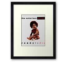 Ready To Die Framed Print