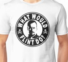 What Would Flint Do Unisex T-Shirt