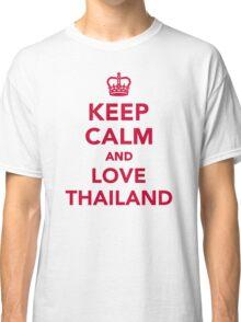 Keep calm and love Thailand Classic T-Shirt