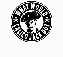 What Would Calico Jack Do Unisex T-Shirt