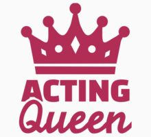 Acting queen by Designzz