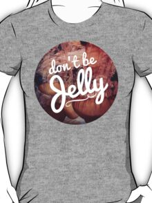 Don't be Jelly! Jellyfish Print T-Shirt