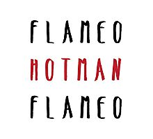 FLAMEO HOTMAN! Photographic Print