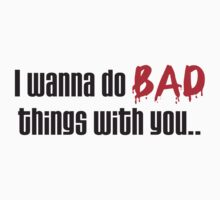 I Wanna Do BAD Things With You (True Blood) by steini