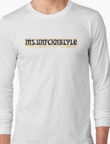 ms unbelievable Long Sleeve T-Shirt