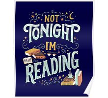 Books Addicted - Not Tonight, I'm Reading  Poster