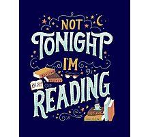 Books Addicted - Not Tonight, I'm Reading  Photographic Print