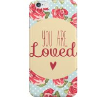 You Are Loved - Pink Roses iPhone Case/Skin