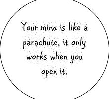 Your mind is like a parachute it only works when you open it-quote- by rachelgarvey