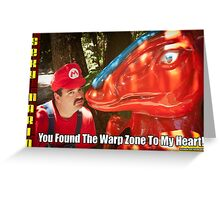 SexyMario MEME - You Found The Warp Zone To My Heart 2 Greeting Card