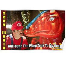 SexyMario MEME - You Found The Warp Zone To My Heart 2 Poster