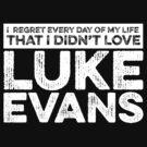 Regret Every Day - Luke Evans (Variant) by huckblade