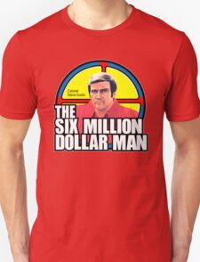 Six Million Dollar Man Unisex T-Shirt