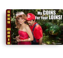 SexyMario MEME - My Coins For Your Loins 1 Canvas Print