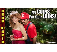 SexyMario MEME - My Coins For Your Loins 1 Photographic Print