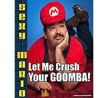SexyMario MEME - Let Me Crush Your Goomba! 1 Photographic Print
