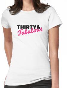 Thirty & fabulous birthday Womens Fitted T-Shirt
