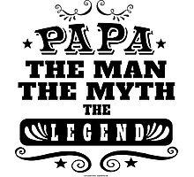 Papa, The Man, the Myth, The Legend Photographic Print