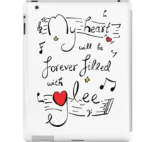 My Heart will be Forever Filled with Glee iPad Case/Skin