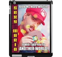 SexyMario MEME - Blow My Warp Whistle, It Will Take You To Another World 1 iPad Case/Skin