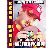SexyMario MEME - Blow My Warp Whistle, It Will Take You To Another World 1 Photographic Print