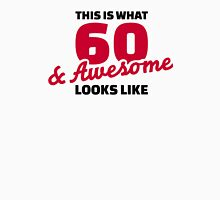 This is what 60 years and awesome looks like birthday Unisex T-Shirt