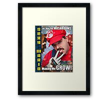 SexyMario MEME - It's not the mushrooms making me grow! 1 Framed Print