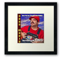 SexyMario MEME - Now you are playing with power, the power is my Penis! 1 Framed Print