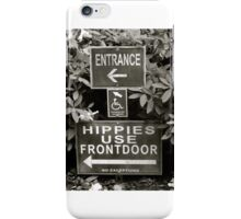 Hippies Use Front Door iPhone Case/Skin