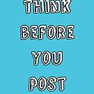 Think Before You Post by iheartgallifrey