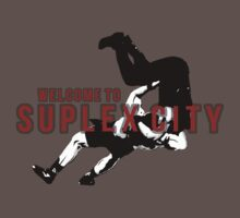Welcome To Suplex City by kingsrock