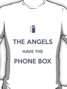 The Angels have the Phone Box - Weeping Angels - Doctor Who T-Shirt