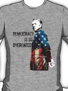 House of Cards - Frank Underwood Democracy T-Shirt