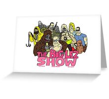 big lez show Greeting Card