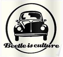 VW Beetle is culture (black) Poster